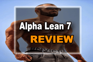 Alpha Lean 7 Review- Here Is What You Should Know Before Using It !