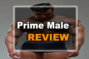 Prime Male Review- Here Is The Truth Revealed!